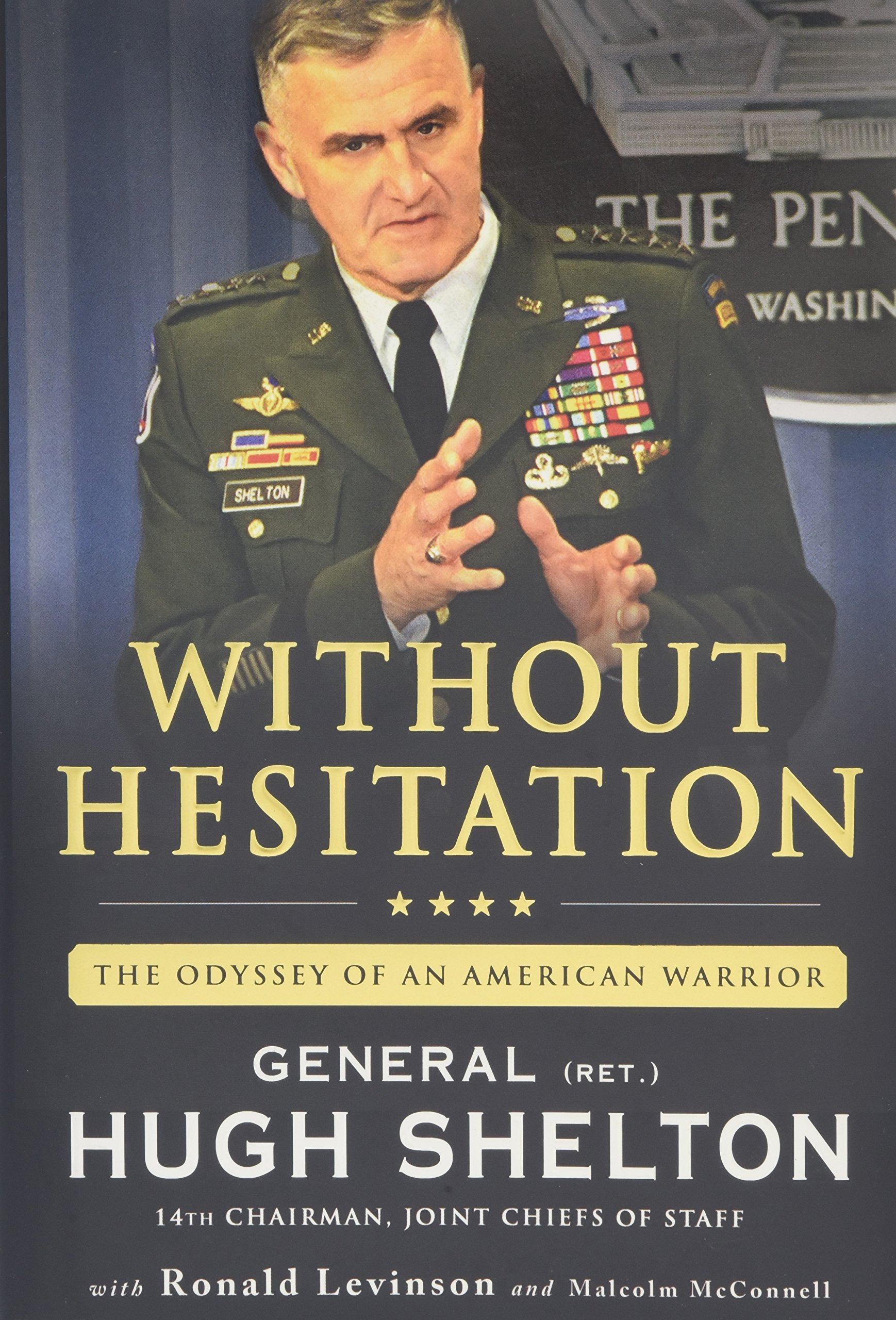 Without Hesitation: The Odyssey Of An American Warrior: Hugh Shelton,  Ronald Levinson, Malcolm Mcconnell: 9780312599058: Amazon: Books