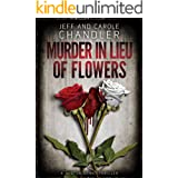 Murder in Lieu of Flowers: A Huston Grant Thriller (Huston Grant Thrillers Book 2)