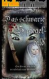 Das schwarze Spiegelbild: Ein Krimi aus dem mittelalterlichen Bremen