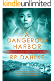 A DANGEROUS HARBOR: #1 in a Romantic Sailing Mystery (A Romantic Mystery Sailing Mystery)