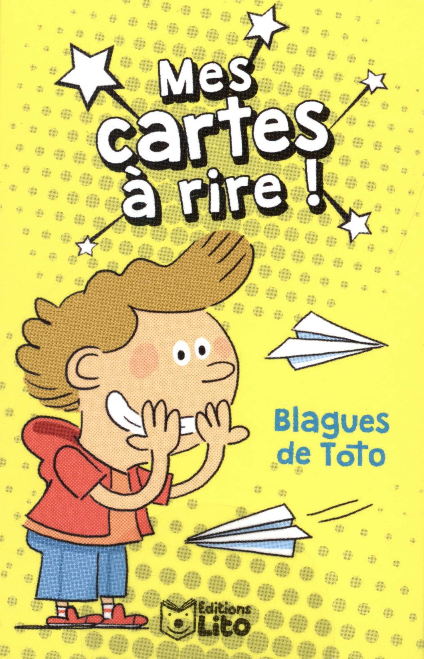 Mes cartes à rire: Blagues de Toto Boîte – 1 juin 2018 Fabrice Mosca Lito 2244502147 Jeunesse / De 6 à 9 ans