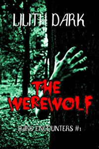 The Werewolf (Dark Encounters Book 1)
