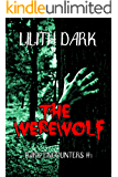 The Werewolf (Dark Encounters Book 1)