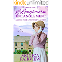 A Longbourn Entanglement: A Short and Sweet Pride and Prejudice Variation