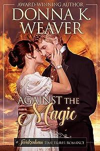 Against the Magic (Twickenham Time Travel Romance)