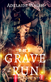 The Grave Run: An Urban Fantasy Novel (The Coven Unleashed Book 3)