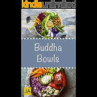 Buddha Bowls - Das Superfood aus der Schüssel (Super Bowls, Vegane Bowls, Breakfast Bowls, Express Bowls, Ramen…