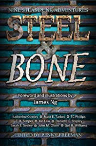 Steel & Bone: Nine Steampunk Adventures