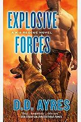 Explosive Forces: A K-9 Rescue Novel Kindle Edition