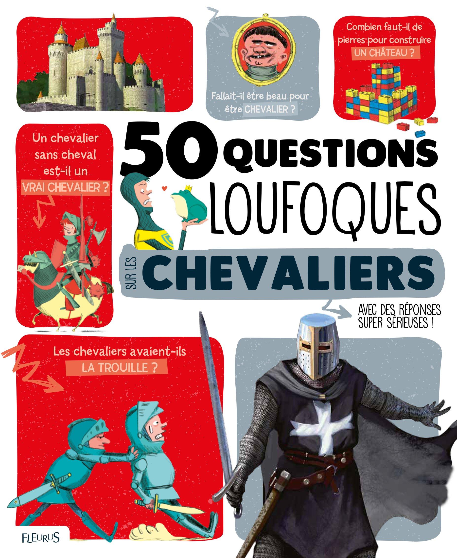 50 questions loufoques sur les chevaliers Album – 13 janvier 2017 Miguel Coimbra Glen Chapron Jean-Michel Billioud Fleurus
