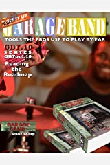 Garage Band Theory – GBTool 10 Reading the Road Map: excerpt from Garage Band Theory - Tools the Pro's Use to Play by Ear Kindle Edition
