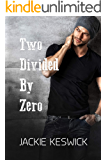 Two Divided by Zero (Zero Rising Book 2)