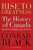 Rise to Greatness: The History of Canada From the
