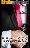 FRANKCO HONOR-CODIGO-LEALTAD (Serie Paraíso nº 4)