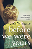Before We Were Yours - a poignant, family story and New York Times bestseller