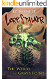 The Witch of Gray's Point: A Creature Feature Horror Suspense (Lorestalker Book 3)
