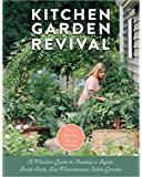 Kitchen Garden Revival:A modern guide to creating a stylish, small-scale, low-maintenance, edible garden