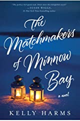 The Matchmakers of Minnow Bay: A Novel Kindle Edition