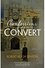 "Confessions of a Convert: The Classic Spiritual Autobiography from the Author of ""Lord of the World"" Kindle Edition"