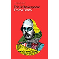 This Is Shakespeare: How to Read the World's
