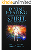 Divine Healing for Spirit, Soul & Body