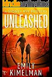 Unleashed (A Sydney Rye Mystery, # 1)