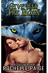Give Her the Moon (Fated Mates Book 7) Kindle Edition