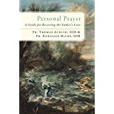 Personal Prayer: A Guide for Receiving the Father's Love