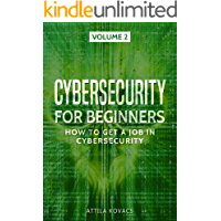 CYBERSECURITY FOR BEGINNERS: HOW TO GET A JOB IN CYBERSECURITY