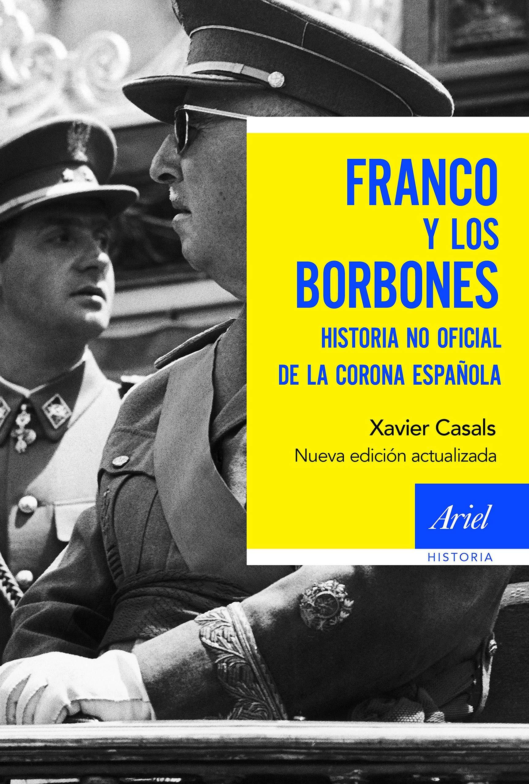 Franco y los borbones: Historia no oficial de la Corona española ...