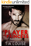 A Player for A Princess: A thrilling, action-adventure, secret baby romance. (Dirty Players Book 2)