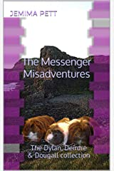 The Messenger Misadventures: The Dylan, Deirdre & Dougall collection Kindle Edition