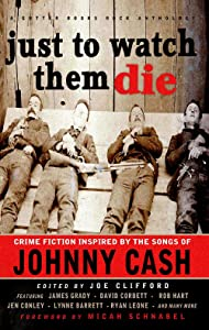 Just To Watch Them Die (Gutter Books Rock Anthologies Book 3)