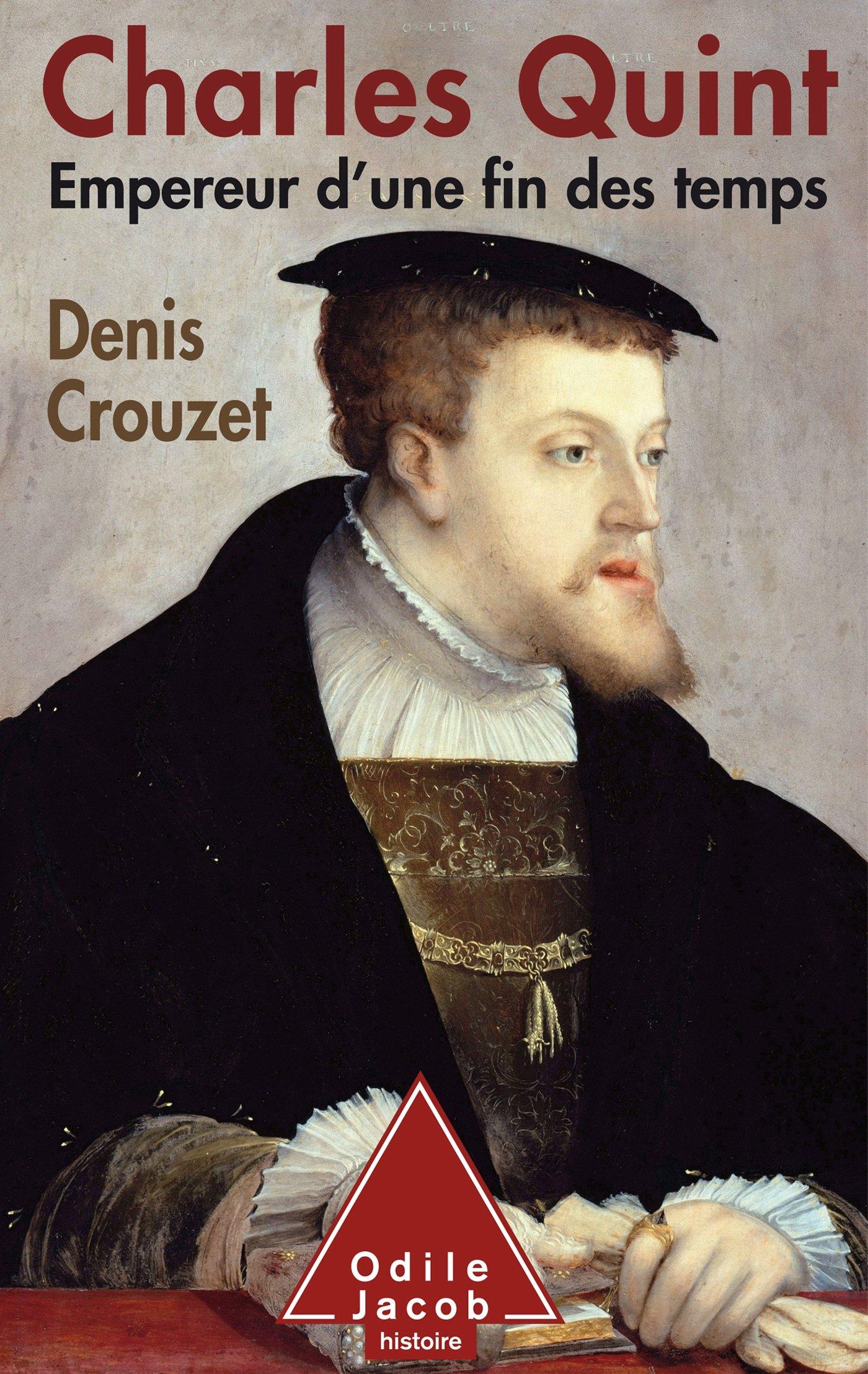Charles Quint Le Renoncement Au Pouvoir Oj Histoire French Edition Crouzet Denis 9782738134585 Amazon Com Books