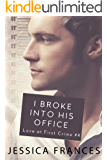 I Broke Into His Office (Love at First Crime Book 4)