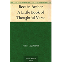 Bees in Amber A Little Book of Thoughtful Verse (English Edition)