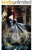 Sacrificed (Book 6 of Castle Coven): A Serial MMF Paranormal Romance (Castle Coven Series)