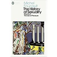 The History of Sexuality - Volume 2: The Use of Pleasure