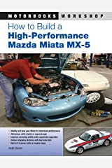 How to Build a High-Performance Mazda Miata MX-5 (Motorbooks Workshop) Kindle Edition