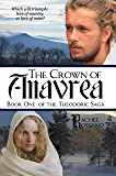 The Crown of Anavrea (The Theodoric Saga Book 1)