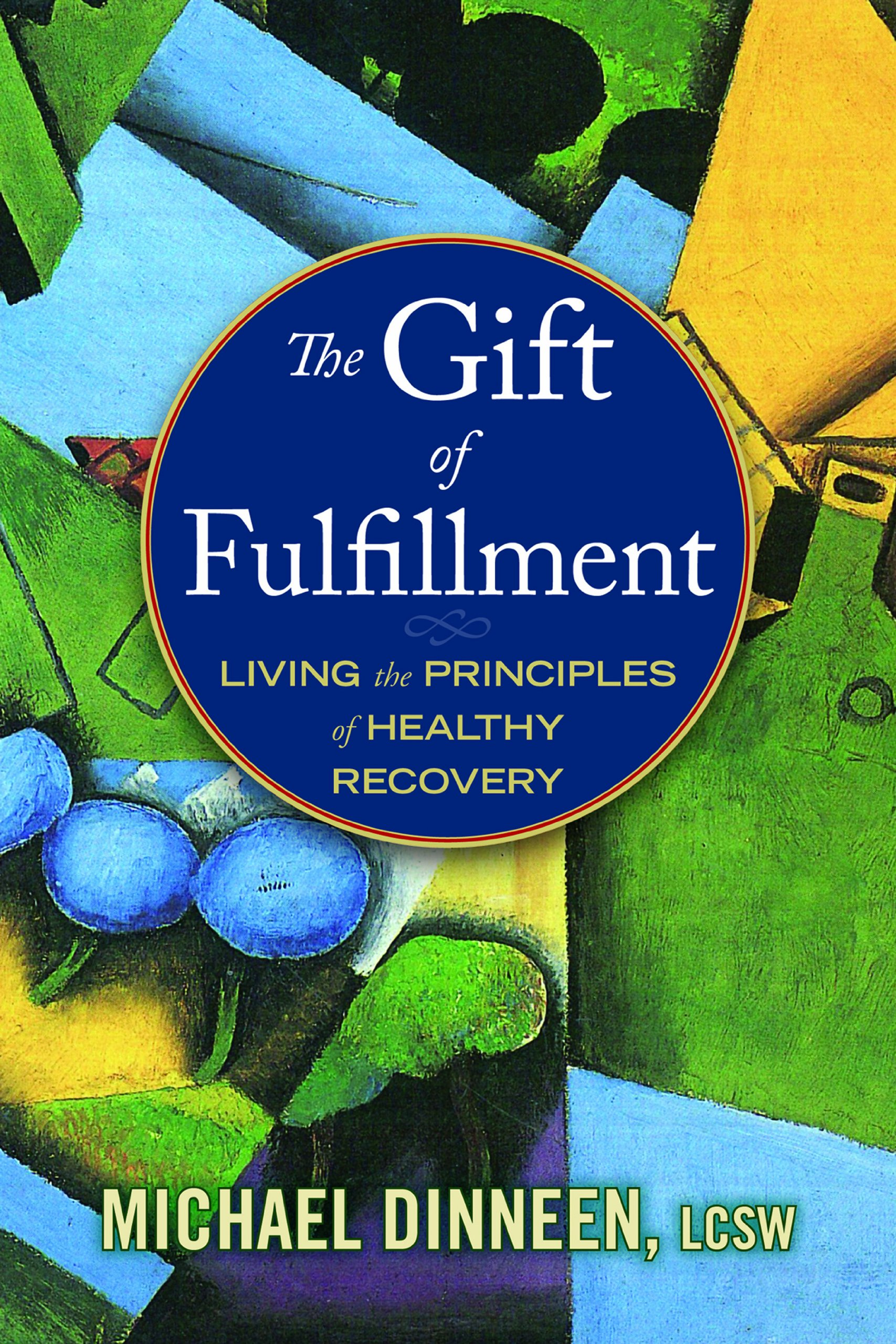 The Gift of Fulfillment: Living the Principles of Healthy Recovery pdf