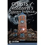 Ghosts of Mississippi's Golden Triangle (Haunted America)