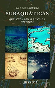 25 Descobertas subaquáticas que mudaram o rumo da história