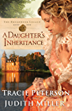A Daughter's Inheritance (The Broadmoor Legacy Book #1)