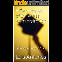 MBA: Master of Business Administration: O Saber, o Fazer e o Ser