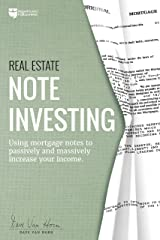 Real Estate Note Investing: Using Mortgage Notes to Passively and Massively Increase Your Income Paperback