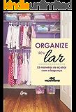 Organize seu Lar – 52 maneiras de acabar com a bagunça
