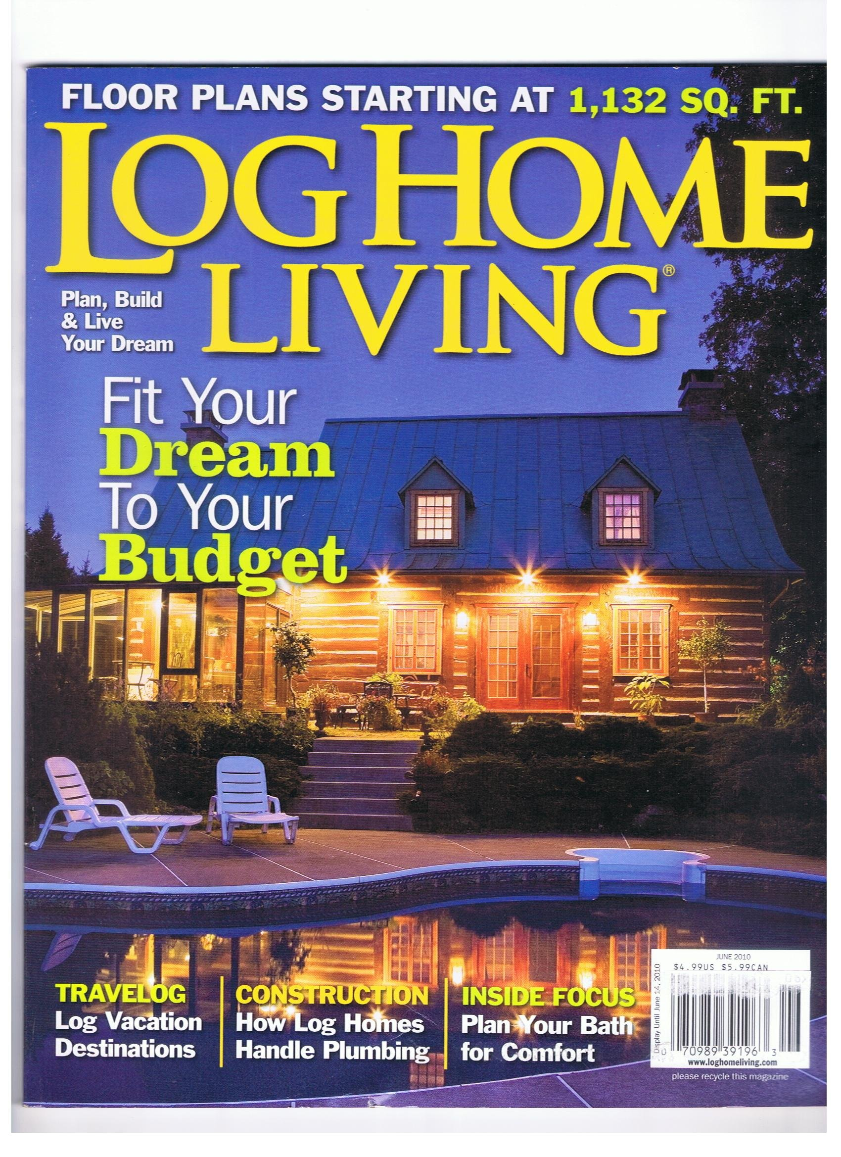 Superior Log Home Living Magazine June 2010 Fit Your Dream To Your Budget, Floor  Plans Starting At 1, 132 Sq. Ft., How Log Homes Handle Plumbing, Plan Your  Bath For ...