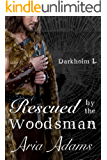 Rescued by the Woodsman (Darkholm Book 1)