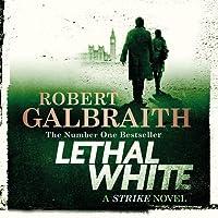 Lethal White: Cormoran Strike, Book 4